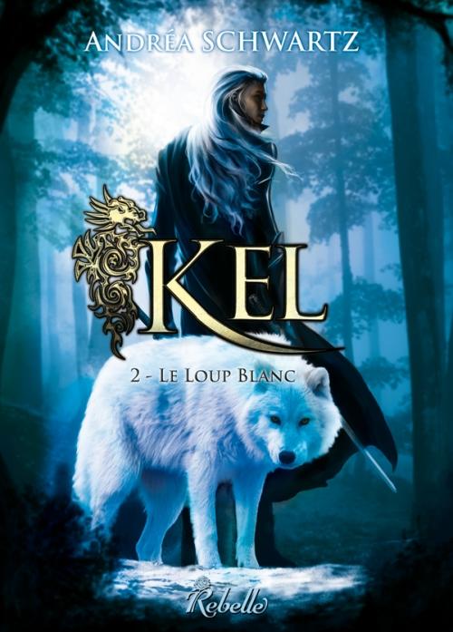 Couverture Kel, tome 2 : Le loup blanc