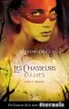 Couverture Les Chasseurs d'Âmes, tome 1 : Destinés Editions Michel Lafon 2013