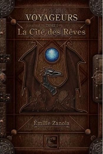 Couverture Voyageurs, tome 1 : La cité des rêves