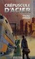 Couverture Crépuscule d'acier Editions Mnémos (L'aventure imaginaire) 2006