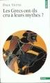 Couverture Les Grecs ont-ils cru à leurs mythes ? Editions Points (Essais) 1992