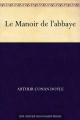 Couverture Le manoir de l'Abbaye Editions Une oeuvre du domaine public 2014