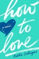 Couverture How to love Editions Balzer + Bray 2013