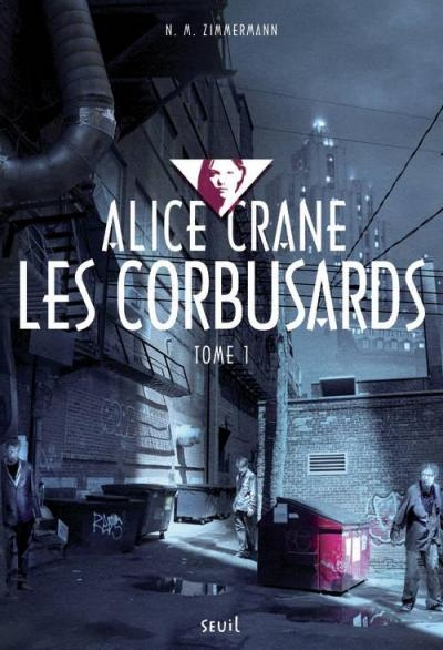 Couverture Alice Crane, tome 1 : Les corbusards