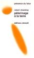 Couverture Pèlerinage à la Terre Editions Denoël (Présence du futur) 1971