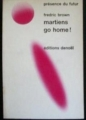 Couverture Martiens, go home ! Editions Denoël (Présence du futur) 1969