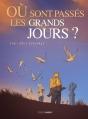 Couverture Où sont passés les grands jours ?, tome 1 Editions Grand Angle 2014