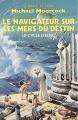 Couverture Elric, tome 3 : Le Navigateur sur les mers du destin Editions Presses pocket (Science-fiction) 1988