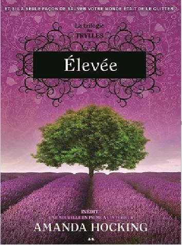 Couverture La Trilogie des Trylles, tome 3 : Élevée