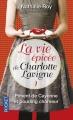 Couverture La vie épicée de Charlotte Lavigne, tome 1 : Piment de cayenne et pouding chômeur Editions Pocket 2014