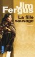 Couverture La Fille sauvage Editions Pocket 2013