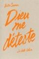 Couverture Dieu me déteste Editions Anne Carrière (Roman étranger) 2014