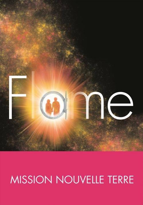 Couverture Mission nouvelle terre, tome 3 : Flame
