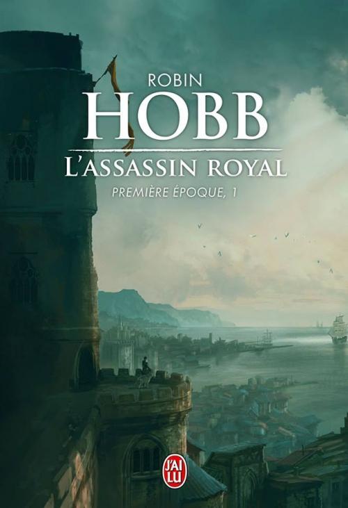 L'Assassin Royal, intégrale, première époque, tome 1 de Robin Hobb