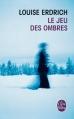 Couverture Le Jeu des ombres Editions Le Livre de Poche 2014