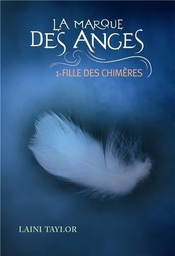 Couverture La marque des anges, tome 1 : Fille des chimères