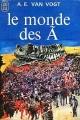 Couverture Le Cycle du Ã, tome 1 : Le Monde des à Editions J'ai Lu 1970