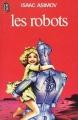 Couverture Le cycle des robots, tome 1 : Les robots / I, robot Editions J'ai Lu 1977