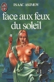 Couverture Le cycle des robots, tome 4 : Face aux feux du soleil Editions J'ai Lu (Science-fiction) 1984