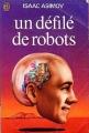 Couverture Le cycle des robots, tome 2 : Un défilé de robots Editions J'ai Lu 1976
