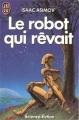 Couverture Le robot qui rêvait Editions J'ai Lu (Science-fiction) 1989