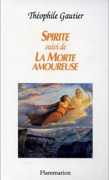 Couverture Spirite suivi de La Morte Amoureuse