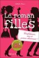 Couverture Le roman des filles, tome 1 : Confidences, sms et prince charmant ! Editions Fleurus 2013