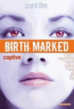 Couverture Birth Marked, tome 3 : Captive