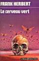 Couverture Le cerveau vert Editions Librairie des  Champs-Elysées  (Le Masque Science-fiction) 1975