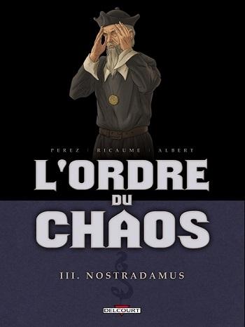Couverture L'ordre du chaos, tome 3 : Nostradamus