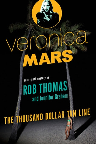 Couverture Veronica Mars: The Thousand Dollar Tan Line
