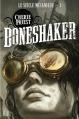 Couverture Le siècle mécanique, tome 1 : Boneshaker Editions Panini (Eclipse) 2013