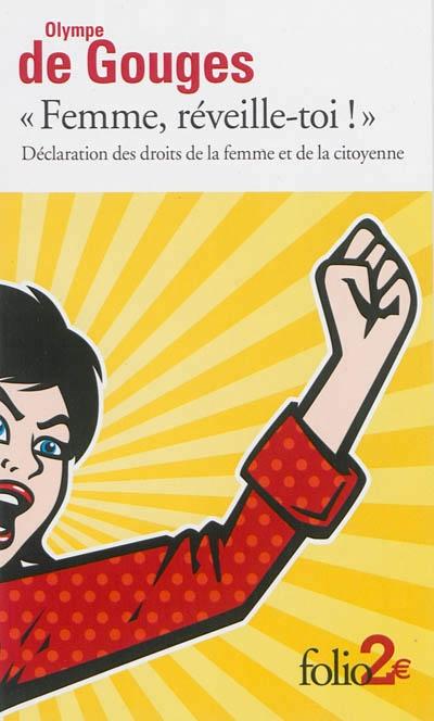 """Couverture """"Femme, réveille-toi !"""" : Déclaration des droits de la femme et de la citoyenne"""