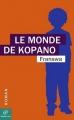 Couverture Le monde de Kopano Editions Chemin vert 2014