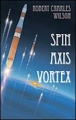 Couverture Spin Axis Vortex / La trilogie Spin Editions France Loisirs 2013