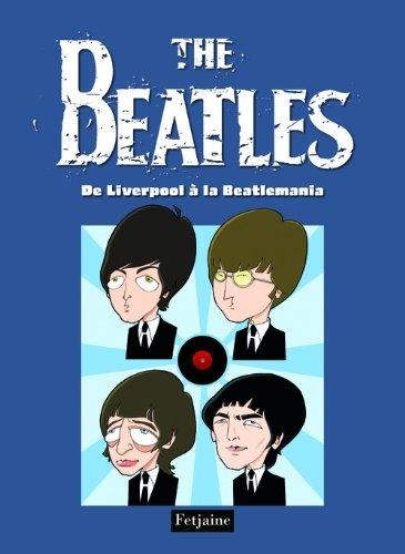 Couverture The Beatles, tome 1 : De Liverpool à la Beatlemania