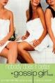 Couverture Gossip girl, tome 07 : Je suis parfaite, et alors ? Editions Bloomsbury 2005