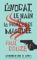 Couverture L'avocat, le nain et la princesse masquée Editions La manufacture de livres (Roman noir) 2014