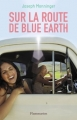 Couverture Sur la route de Blue Earth Editions Flammarion (Tribal) 2014