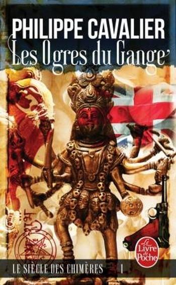 Couverture Le siècle des Chimères, tome 1 : Les ogres du Gange