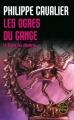 Couverture Le siècle des Chimères, tome 1 : Les ogres du Gange Editions Le Livre de Poche 2006