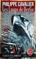 Couverture Le siècle des Chimères, tome 2 : Les loups de Berlin Editions Le Livre de Poche 2014
