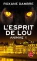 Couverture Animae, tome 1 : L'esprit de Lou Editions Le Livre de Poche 2014