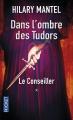 Couverture Le Conseiller, tome 1 : Dans l'ombre des Tudors Editions Pocket 2014