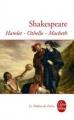 Couverture Hamlet, Othello, Macbeth Editions Le Livre de Poche (Le Théâtre de Poche) 2012