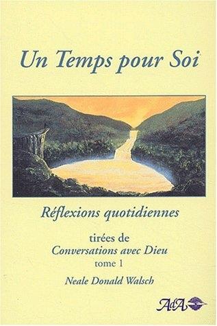 Couverture Un Temps pour Soi - Réflexions quotidiennes tirées de Conversation avec Dieu, tome 1
