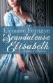 Couverture La Famille d'Arsac, tome 1 : Scandaleuse Elisabeth Editions Milady (Pemberley) 2013