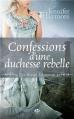 Couverture Les Soeurs Donovan, tome 2 : Confessions d'une duchesse rebelle Editions Milady (Pemberley) 2013