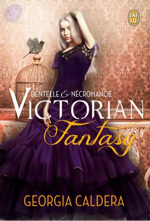 Couverture Victorian Fantasy, tome 1 : Dentelle et Nécromancie