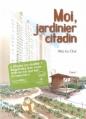 Couverture Moi, jardinier citadin, tome 1 Editions Akata (Roman graphique du monde) 2014